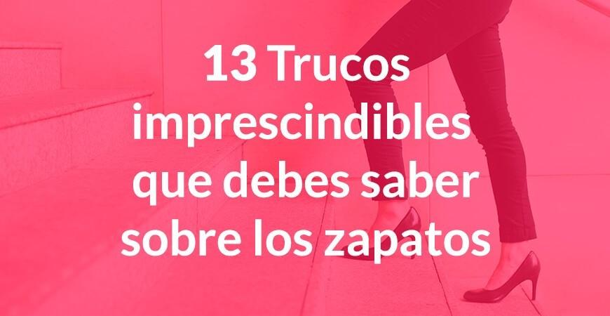 13 Trucos imprescindibles que debes saber para tus zapatos